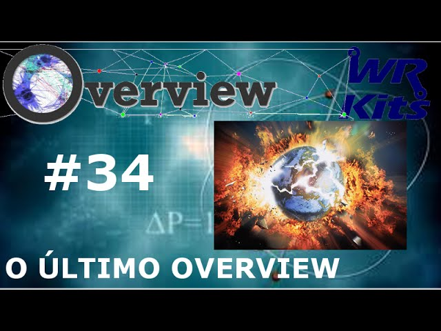 O ÚLTIMO OVERVIEW | Overview #34
