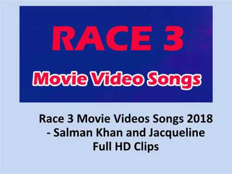 Race 3 Movie Videos Songs 2018 - Salman Khan and Jacqueline Full HD Clips