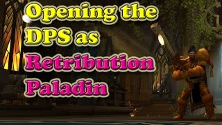 Opening the DPS as a Retribution Paladin in Legion