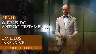 06/02/21 - UM DEUS INSENSÍVEL | Pr. André Flores