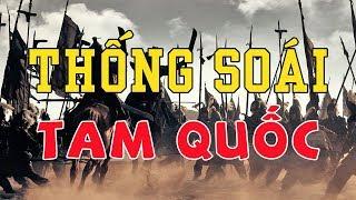 Xếp Hạng NGŨ ĐẠI THỐNG SOÁI Trong Thời Kỳ Tam Quốc Của Lịch Sử Trung Hoa