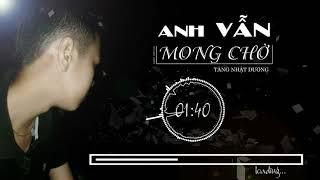 Anh Vẫn Mong Chờ - Nhật Dương [ AUDIO OFFICIAL ]