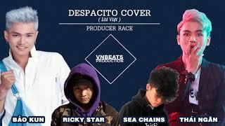 DESPACITO COVER - BẢO KUN FT PHẠM ĐÌNH THÁI NGÂN - RICKY STAR - SEA CHAINS   LỜI VIỆT