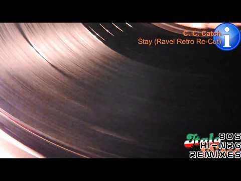 C.C. Catch - Stay (Ravel Retro Re-Cut) [HD, HQ]