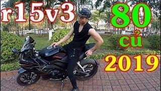 Thiêt Cuba Vác 80 Triệu Mua R15V3 | Đi Mua R15V3 Năm 2019
