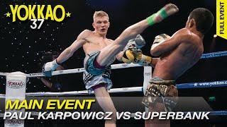 YOKKAO 37: Superbank Mor Ratanabandit vs Paul Karpowicz   Muay Thai -61kg   Full Fight