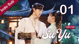 [Indo Sub] Su Yu 01丨萦萦夙语亦难求 01 | Guo Junchen, Li Nuo, Bai Chengjun
