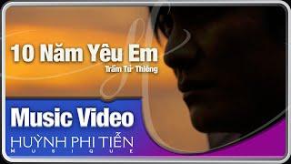 Mười Năm Yêu Em [Trầm Tử Thiêng] - Huỳnh Phi Tiễn [Official Music Video]