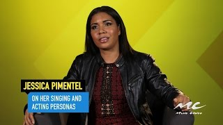 Jessica Pimentel on Her Singing and Acting Personas