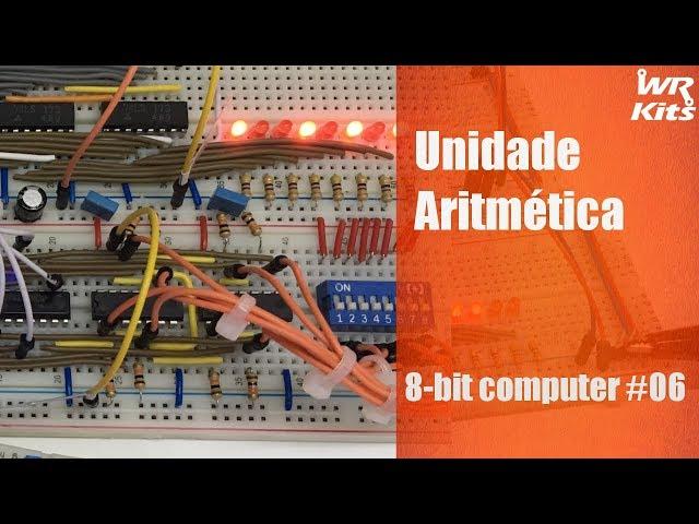UNIDADE ARITMÉTICA | 8-bit Computer #06