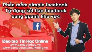 Hướng dẫn kết bạn Facebook theo địa điểm mong muốn (Simple Facebook) - Daotaotinhoc.vn