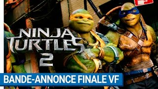 Ninja turtles 2 :  bande-annonce finale VF