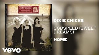The Chicks - Godspeed (Sweet Dreams) (Official Audio)