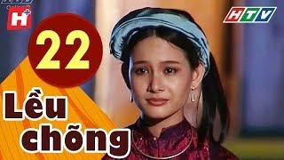 Lều Chõng - Tập 22 | HTV Phim Tình Cảm Việt Nam Hay Nhất 2019