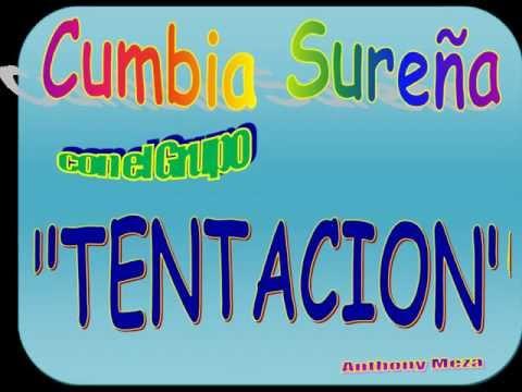 CUMBIA SUREÑA. - TENTACION -