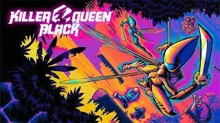 Killer Queen Black - Second Trailer