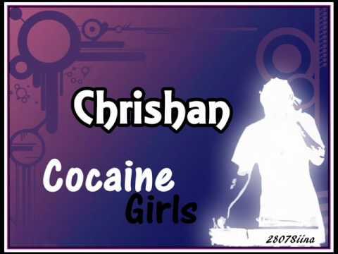 Chrishan .. COCAiNE GiRLS