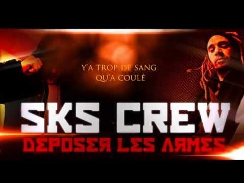 SKS CREW - Déposer Les Armes - Roulian & Rachid L Exi-T