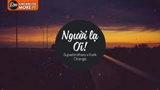 1 Hour Người Lạ Ơi (Superbrothers x Karik x Orange)