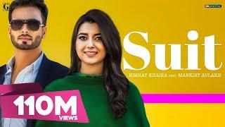 SUIT (Full Song) Nimrat Khaira Ft Mankirt Aulakh |Sukh Sanghera| Preet Hundal | Latest Punjabi Songs