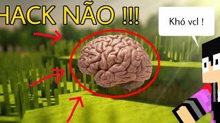 Bạn Có Đủ THÔNG MINH Để Qua Được Map Này ??? - Map Hack Não Nhất Minecraft !!! | Brain Game 6