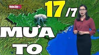 Dự báo thời tiết hôm nay và ngày mai 17/7   Bản tin thời tiết đêm nay mới nhất