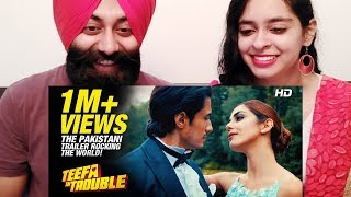 Reacting to Teefa In Trouble OFFICIAL TRAILER   Pakistani New Movie 2018