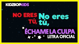 KIDZ BOP Kids - Échame La Culpa (Letra Oficial)