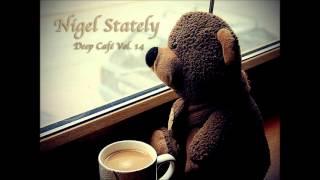 Nigel Stately - Deep Café Vol.14