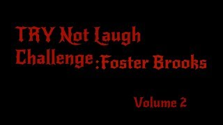 Try Not To Laugh Challenge: Foster Brooks Vol. 2