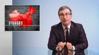 China & Uighurs: Last Week Tonight with John Oliver (HBO)