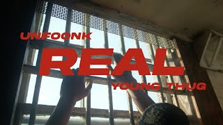 Unfoonk & Young Thug - Real [Official Video] | Young Stoner Life
