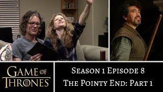 Game of Thrones S01E08 PART 1 The Pointy End REACTION