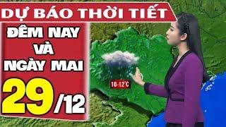 Dự báo thời tiết hôm nay và ngày mai 29/12   Rét Đậm Rét Hại   Dự báo thời tiết đêm nay mới nhất