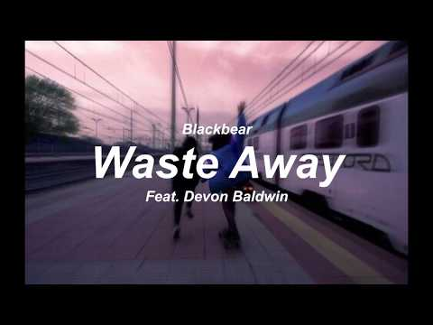 Waste Away; Blackbear ✧ Lyrics.