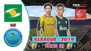 🔴 Khánh Hòa vs Sông Lam Nghệ An | Vòng 21 - V.League 2019 | PES 2017 (PC)