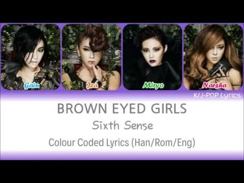 Brown Eyed Girls (브라운아이드걸스) - Sixth Sense (식스 센스) Colour Coded Lyrics (Han/Rom/Eng)