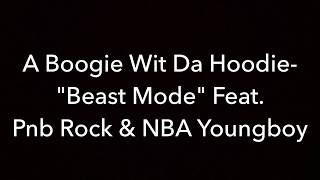 a-boogie-wit-da-hoodie-beast-mode-ft-pnb-rock-nba-youngboy-clean-lyrics.jpg