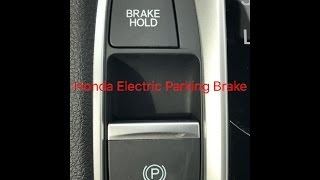 How to work the Honda Electric Parking Brake.