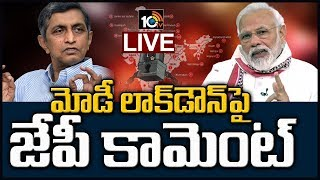 Jaya prakash narayana on modi lockdown decision..