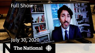 Trudeau testifies he 'pushed back' on WE contract — CBC News: The National | July 30, 2020