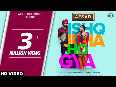 Ishq Jeha Ho Gya (Full Video) Arjan Dhillon - Preet Hundal - Tarsem Jassar - Nimrat Khaira - AFSAR