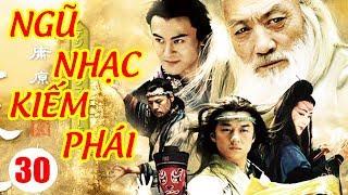 Ngũ Nhạc Kiếm Phái - Tập 30   Phim Kiếm Hiệp Trung Quốc Hay Nhất - Phim Bộ Thuyết Minh