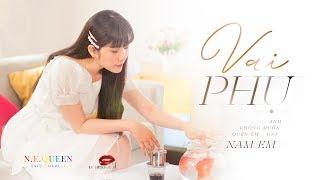 Vai Phụ - Nam Em | OST Anh Muốn Quên Em Không? | Official MV