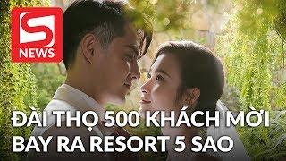 Đám cưới Đông Nhi - Ông Cao Thắng đài thọ 500 khách mời ra resort 5 sao