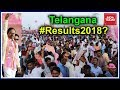 Is Hyderabad Interested In Telangana Results 2018?- Live From Hyderabad