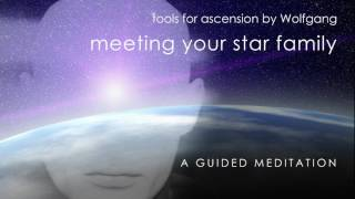 Meet Your Star Family / Are you E.T. ?  Find Out Now For Free - a Guided Meditation