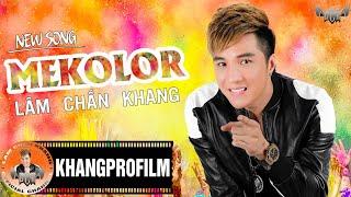 MEKOLOR | LÂM CHẤN KHANG
