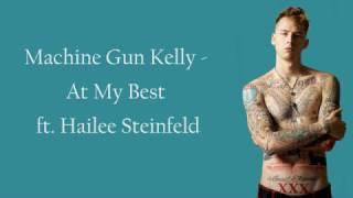Machine Gun Kelly ft. Hailee Steinfeld - At My Best [Lyrics]