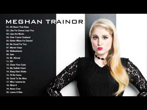 Meghan Trainor greatest hits - The Very Best of Meghan Trainor